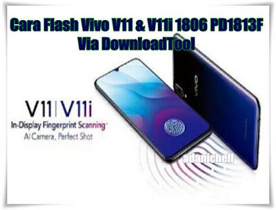 Cara Flash Vivo V11 & V11i 1806 PD1813F Via DownloadTool