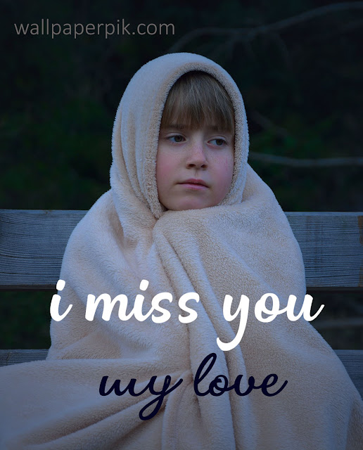 i miss you my love image