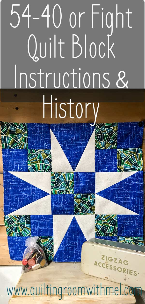 Learn how to make the fifty-four forty or fight quilt block and the history behind the name of the quilt block.