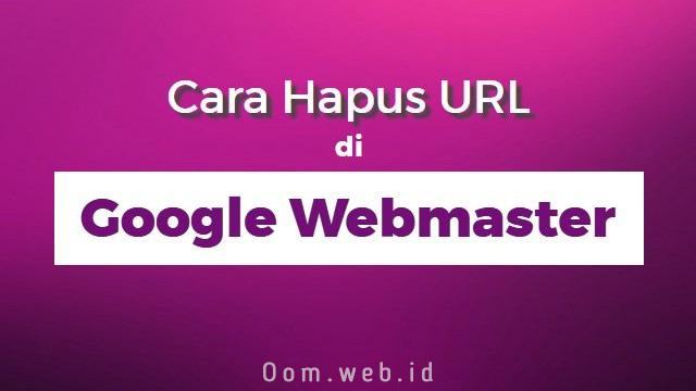 Cara Hapus URL di Google Webmaster