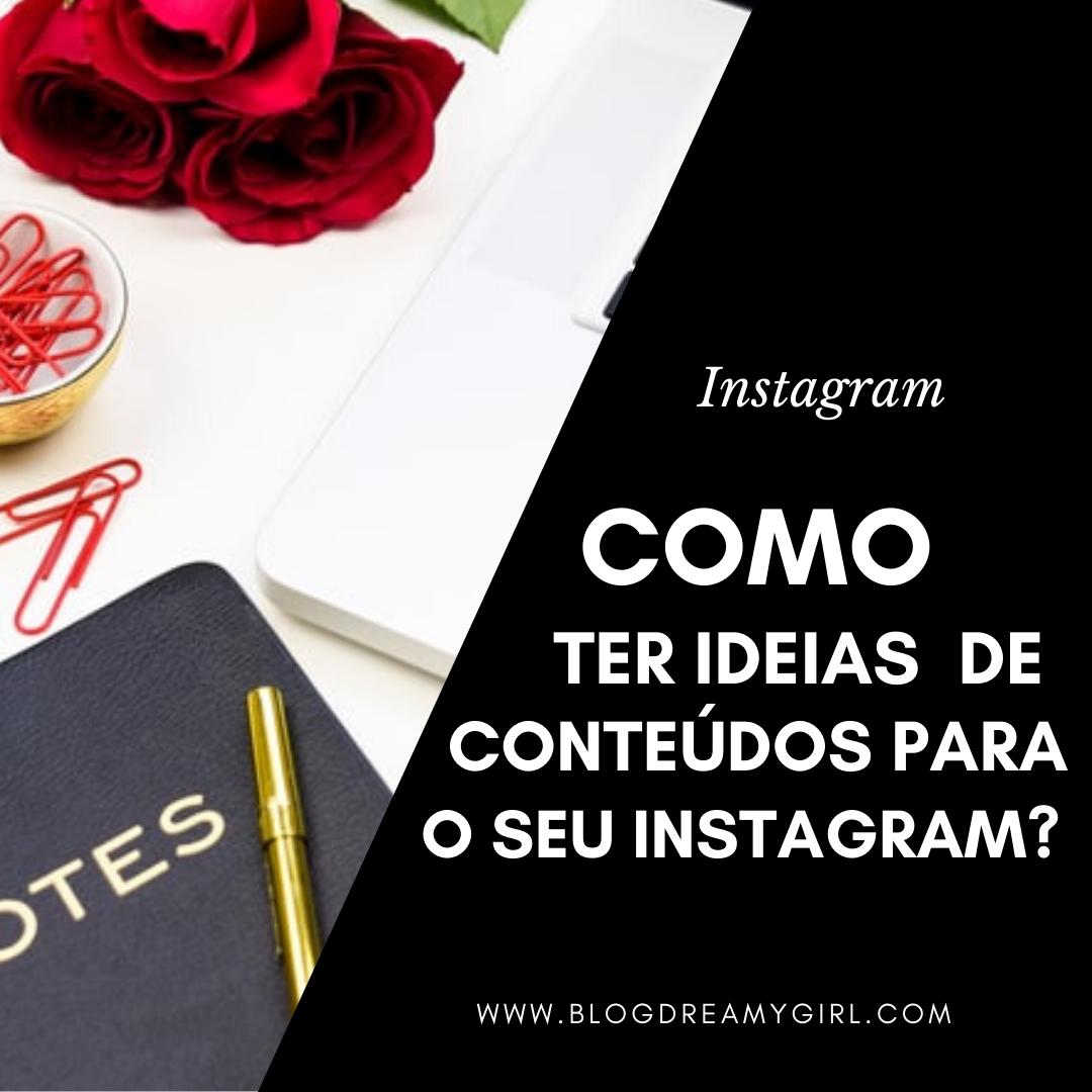 Ideias para ter 30 dias de conteúdos no Instagram
