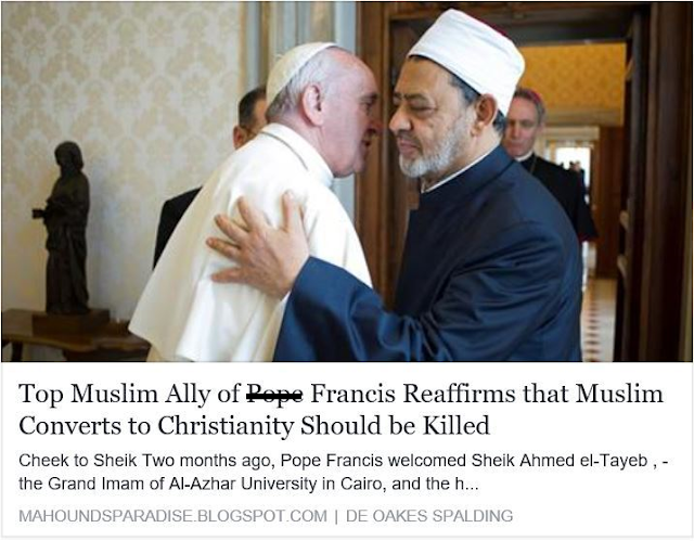 http://mahoundsparadise.blogspot.com/2016/07/top-muslim-ally-of-pope-francis.html