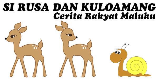 Si Rusa Dan Kuloamang, Cerita Rakyat Maluku