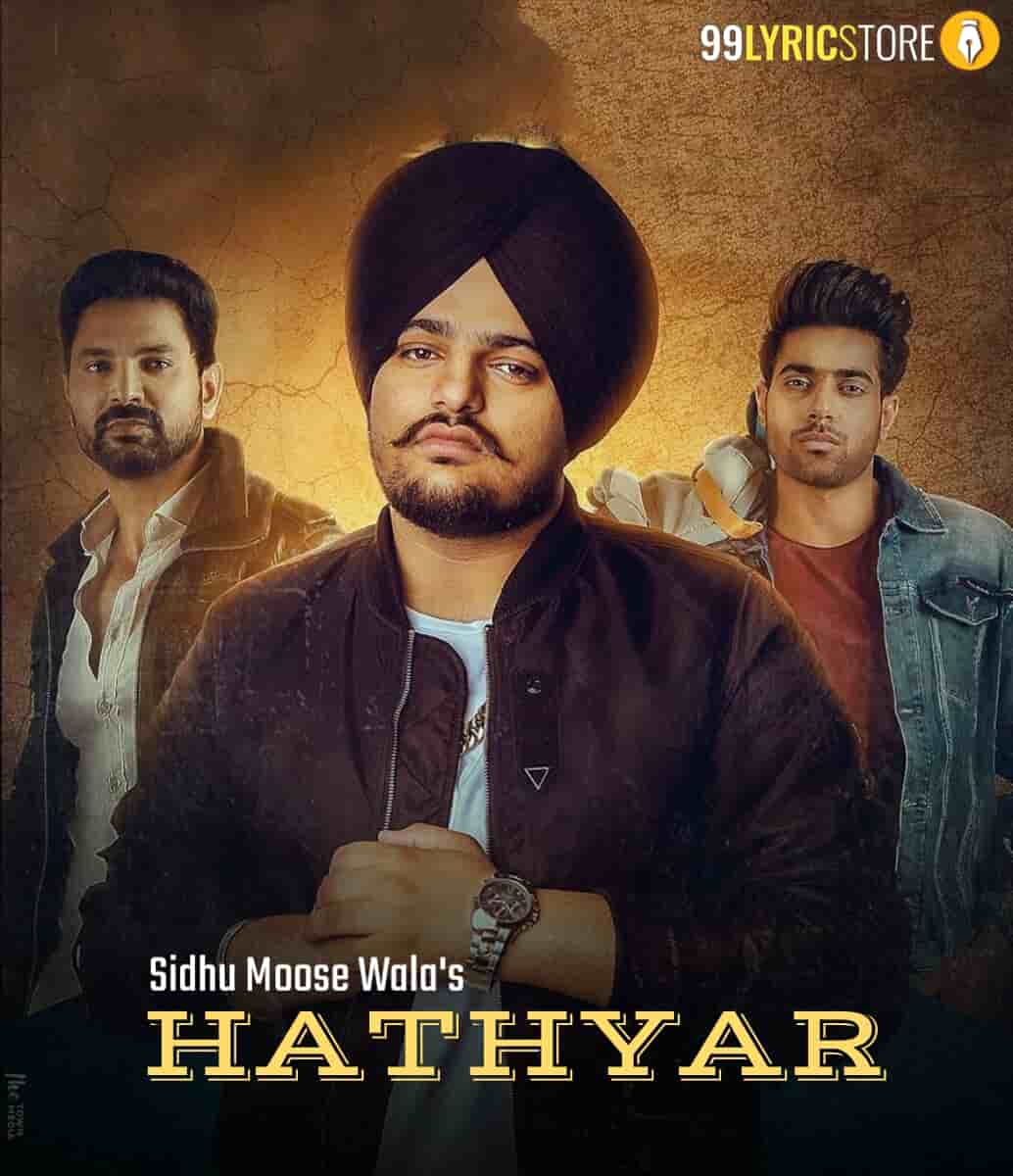 Hathyar Punjabi Song Lyrics Sung by Sidhu Moose Wala