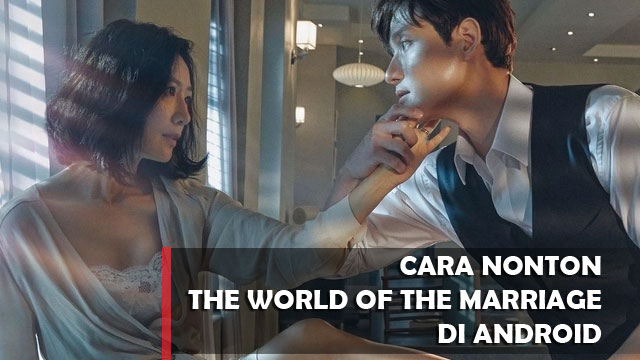 Cara Nonton The World of the Marriage di Android
