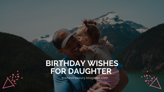 heartwarming birthday wishes for daughter | wishestreasury