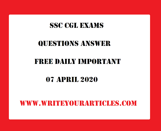 SSC CGL Exams Questions Answer Free Daily Important 07 APRIL 2020