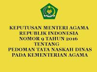 KMA No. 9 Tahun 2016 Tentang Pedoman Tata Naskah Dinas pada Kementerian Agama