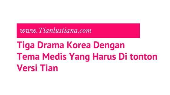 Tiga Drama Korea Dengan Tema Medis Yang Harus Di tonton Versi Tian