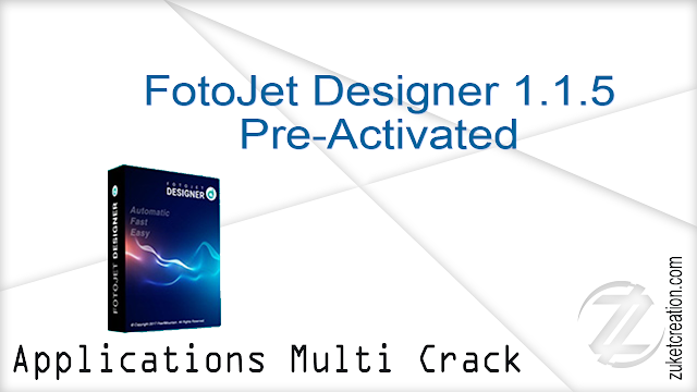 FotoJet Designer 1.1.5 Pre-Activated  |  253 MB