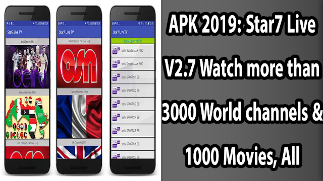 APK 2019: Star7 Live V2.7 Watch more than 3000 World channels & 1000 Movies, All Problem Fixed !