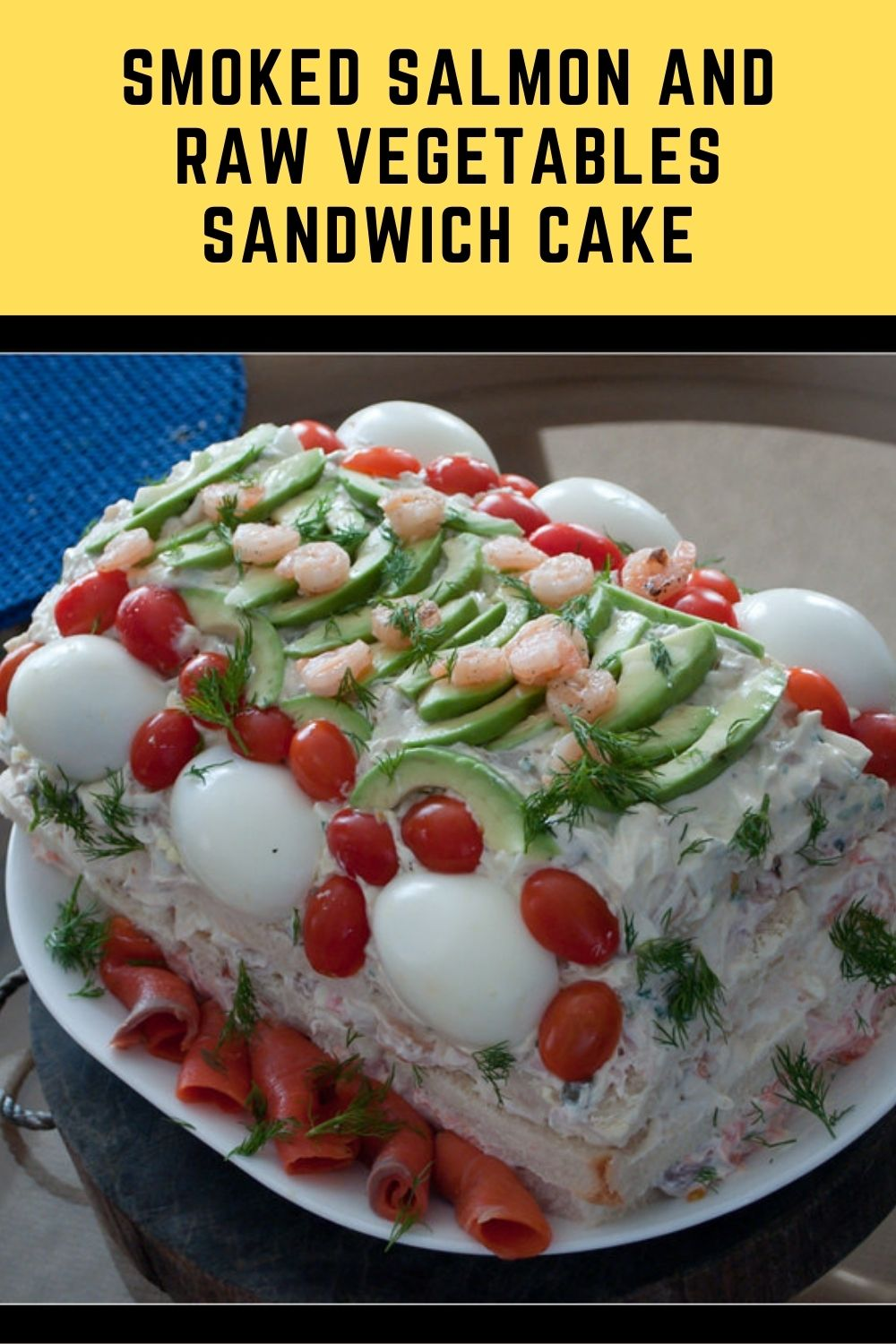 Smoked salmon and raw vegetables sandwich cake