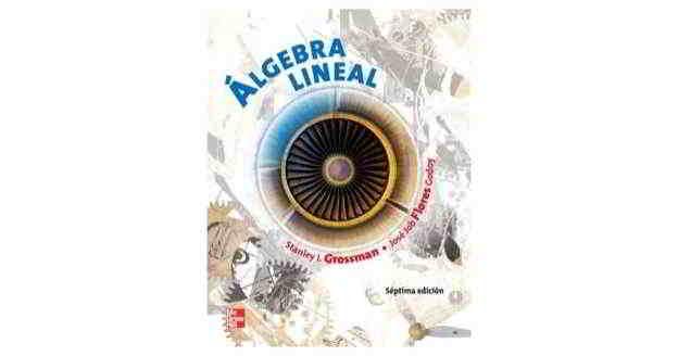 Descargar libro Algebra Lineal - Grossman, José Flores Godoy