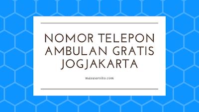 Daftar Nomor Telepon Ambulan Gratis di Jogja dan Sekitarnya