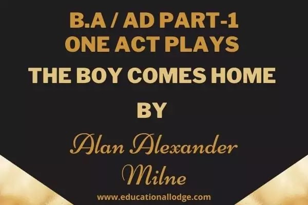 The Boy Comes Home by AA Milne, AA Milne, One Act Plays
