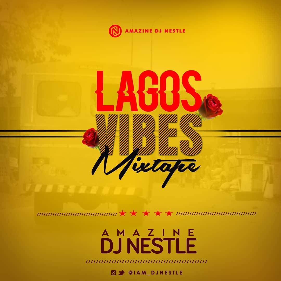 Mixtape: DJ Nestle - Lagos Vibes Mixtape