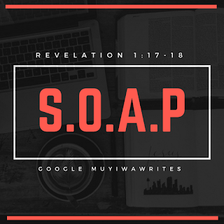 This S.O.A.P Will Change Your Perspective On Death Forever [Revelation 1:18]