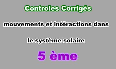 Controles Corrigés de Mouvements et Intéractions dans le Système Solaire 5eme en PDF