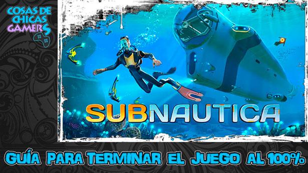 Guía para completar Subnautica al 100%
