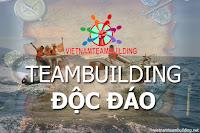 TEAM BUILDING ĐỘC ĐÁO MỚI LẠ