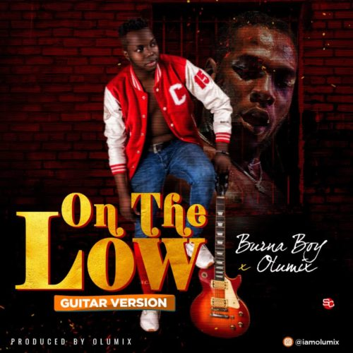 [Music] Burna Boy x Olumix – On The Low (Guitar Cover)