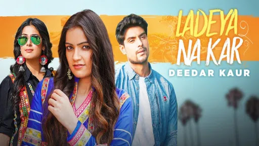 Ladeya Na Kar Lyrics | Deedar Kaur