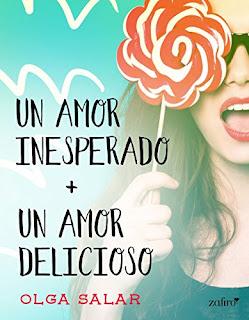 Un amor inesperado + Un amor delicioso- Olga Salar