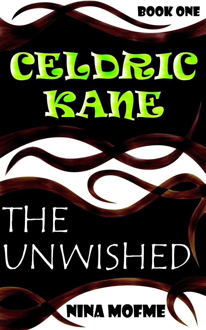 Celdric Kane: The Unwished
