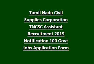 Tamil Nadu Civil Supplies Corporation TNCSC Assistant Recruitment 2019 Notification 100 Govt Jobs Application Form