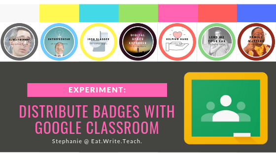 Eat  Write  Teach : Experiment: Distribute Badges with