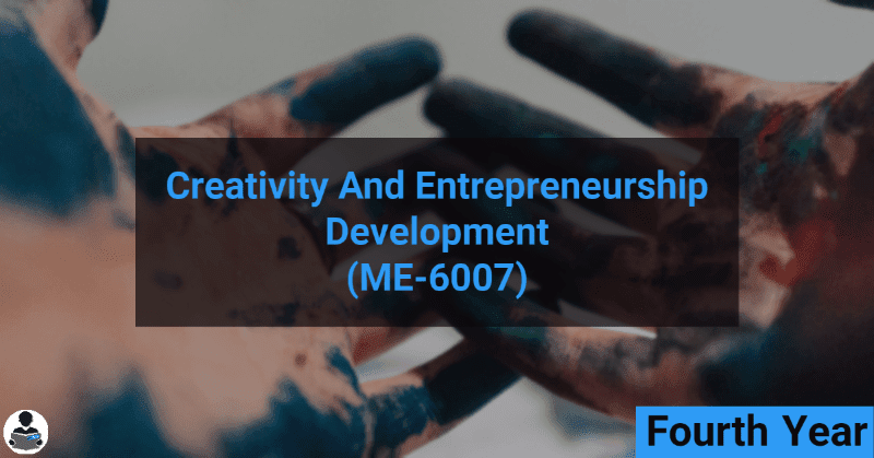 Creativity and Entrepreneurship Development (ME-6007) RGPV notes CBGS Bachelor of engineering