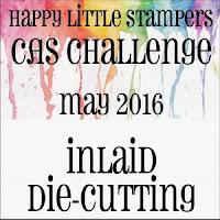 http://happylittlestampers.blogspot.com/2016/05/hls-may-cas-challenge.html