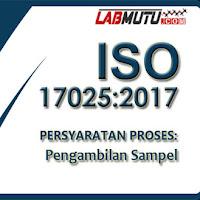 Klausul Pengambilan Sampel Berdasarkan ISO/IEC 17025: 2017