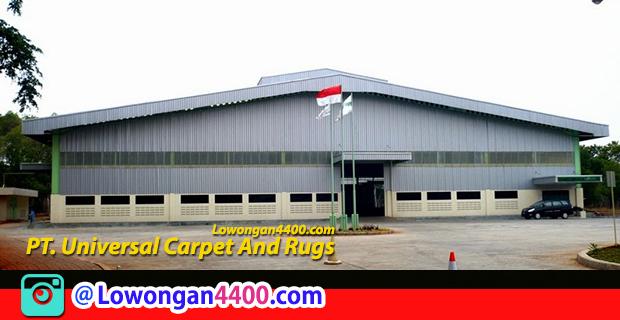 Lowongan Kerja PT. Universal Carpet And Rugs Terbaru