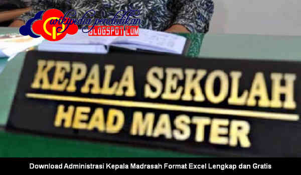 Download Administrasi Kepala Madrasah Format Excel Lengkap dan Gratis