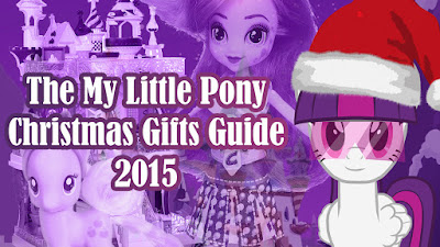 The My Little Pony Christmas Gifts Guide 2015