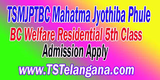 TSMJPT BC Mahatma Jyothiba Phule BC Welfare Residential 5th Class Entrace Test Admission MJPTBCWRE Entrace Test Online Apply