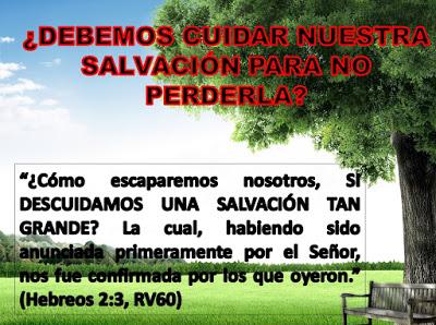 ¿Debemos cuidar la salvación? (He 2:3) - Miguel Rodriguez