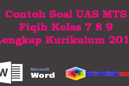 Contoh Soal UAS MTS Fiqih Kelas 7 8 9 Lengkap Kurikulum 2013