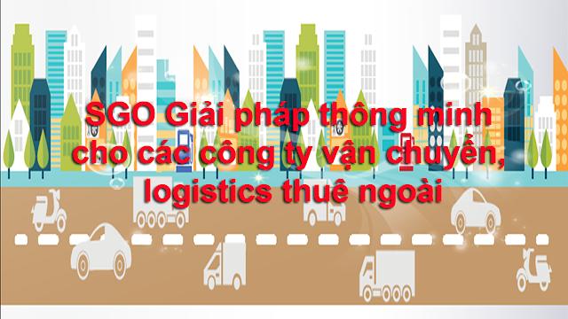 SGO Giải pháp thông minh cho các công ty vận chuyển, logistics thuê ngoài