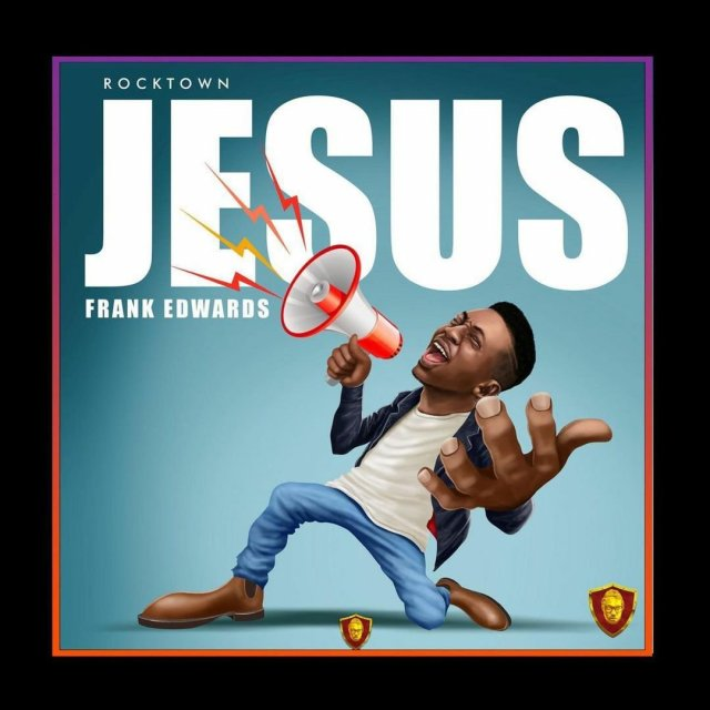 Audio: Frank Edwards – Jesus