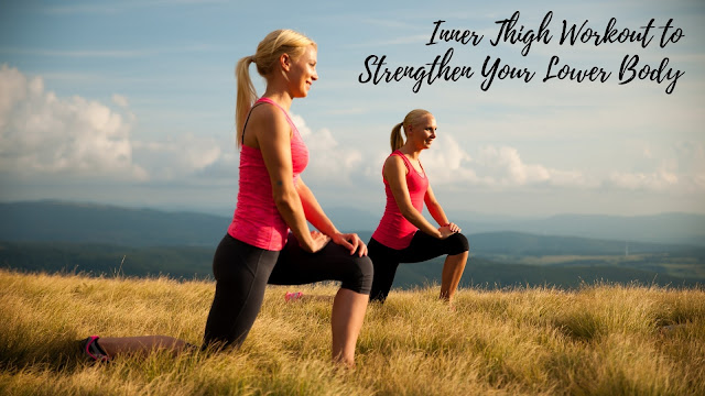 Inner Thigh Workout to Strengthen Your Lower Body