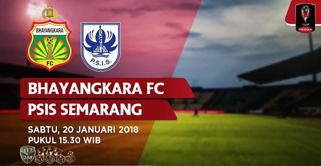 Prediksi Bola Bhayangkara FC Vs PSIS Semarang , Sabtu 20 January 2018 Pukul 15.30 WIB @ Indosiar