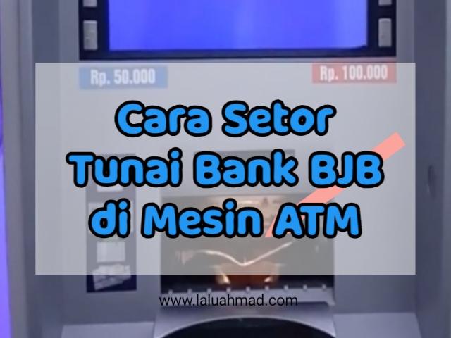 Cara Setor Tunai Bank BJB di Mesin ATM