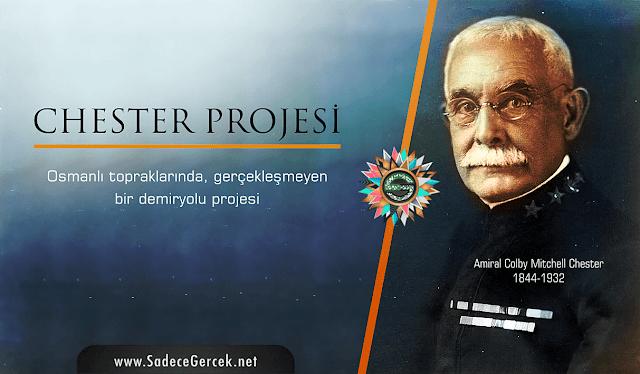Osmanlı topraklarında, gerçekleşmeyen bir demiryolu projesi: Chester Projesi