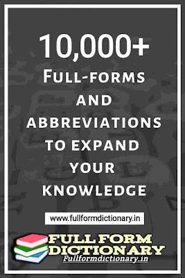 www.fullformdictionary.in, full forms,full form,important full forms,full forms of words,full forms of,full forms of important words,full form of india,gk full form,full form of,acsr full form,gk full forms,full form of cid,tft full forms,nda full forms,lte full forms,imp full forms,tech full forms,mbbs full forms,bike full forms, abbreviations,abbreviation,english abbreviations,abbreviations and acronyms,abbreviations in english,sms abbreviations,learn abbreviations,list of abbreviations,texting abbreviations,important abbreviations,abbrevations,text abbreviations,abbrebiations,abbreviation list,abbreviation test, dictionary,dictionary form,full form,full form dictionary pdf,full forms dictionary,full form dictionary for android,full form dictionary download pdf,important full form,full form of india,full form india ki,full form app,full forms questions,full forms and abbreviation,pvr full form in banking,3g full form,