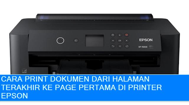 3 Cara Print Dari Halaman Page Terakhir Di Printer Epson