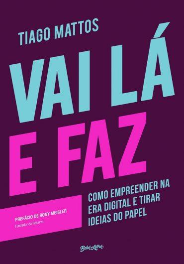 Vai lá e Faz – Tiago Mattos Download Grátis