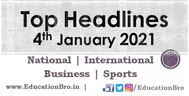 Top Headlines 4th January 2021 EducationBro