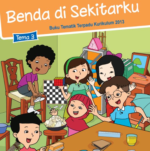 Buku Siswa Kelas 3 SD/MI Tema 3: Benda di Sekitarku